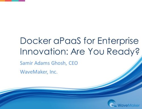 Webcast: Docker aPaaS for Enterprise Innovation: Are You Ready?