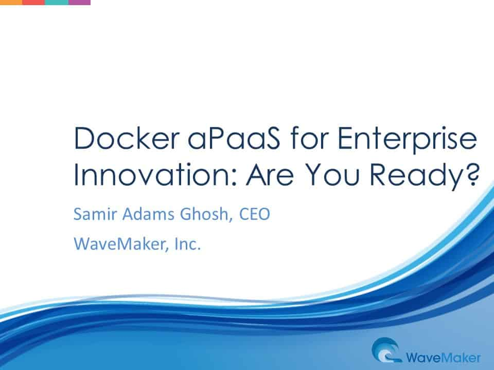 Docker aPaaS for Enterprise Innovation